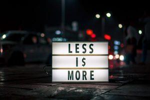 Tue weniger und erreiche mehr?
